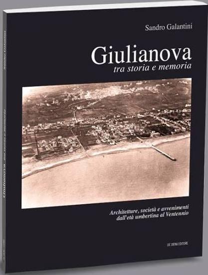 Giulianova tra storia e memoria nel libro di Galantini