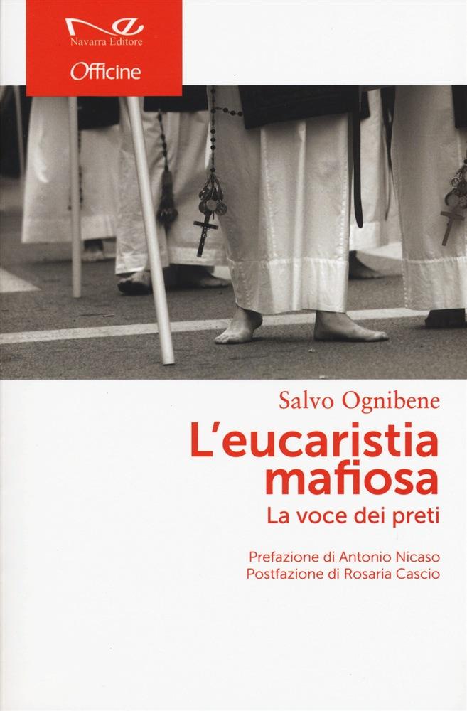 """A Vasto """"Eucaristia mafiosa"""" di Salvo Ognibene"""