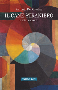 """""""Il Cane straniero"""", nuovo libro di Del Giudice"""