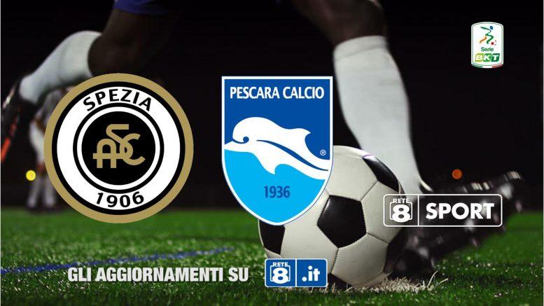 Serie B Spezia Pescara - Finale 1-3 - Rete8