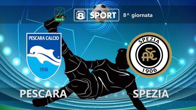 Serie B Pescara Spezia - Secondo tempo da incubo - Rete8